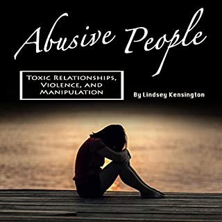 Abusive People: Toxic Relationships, Violence, and Manipulation audiobook cover art