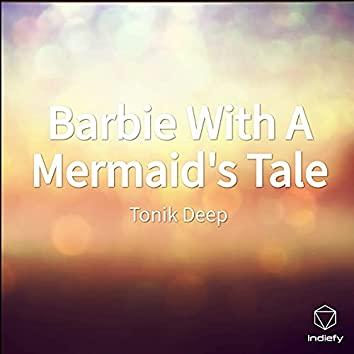 Barbie With A Mermaid's Tale