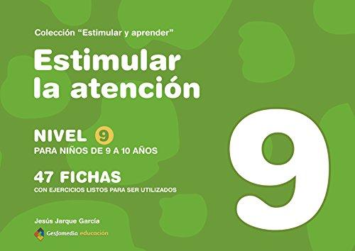 Estimular la atención: nivel 9 : para niños de 9 a 10 años (Estimular Y Aprender)