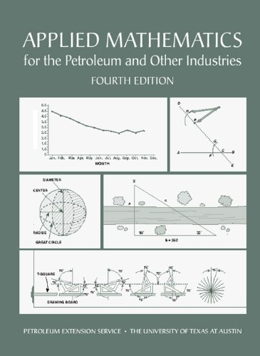 Applied Mathematics for the Petroleum and Other Industries