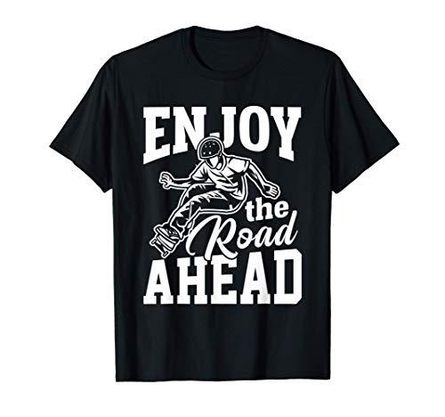 Enjoy The Road Ahead - Skateboard Fahren T-Shirt