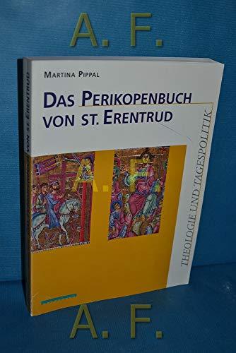 Das Perikopenbuch von St. Erentrud. Theologie und Tagespolitik