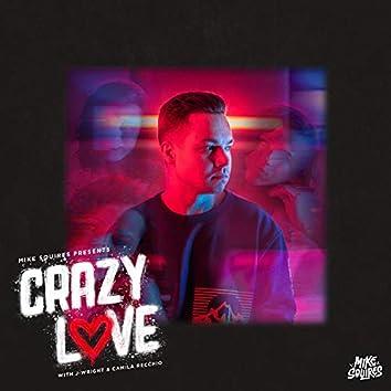Crazy Love (feat. Camila Recchio)