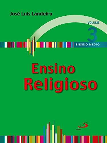 Ensino Religioso - Volume 3 - Ensino Médio (Volume 3)