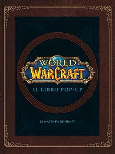 World of Warcraf. Il libro pop-up