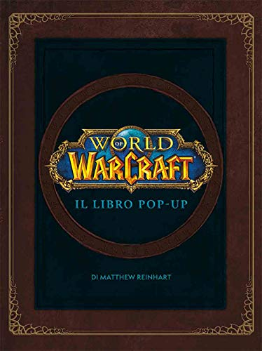 World of Warcraf. Il libro pop-up