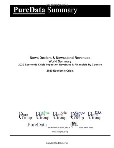 News Dealers & Newsstand Revenues World Summary: 2020 Economic Crisis Impact on Revenues & Financials by Country (PureData World Summary, Band 2032)