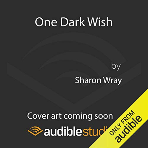 One Dark Wish                   By:                                                                                                                                 Sharon Wray                               Narrated by:                                                                                                                                 Kevin T. Collins,                                                                                        Savannah Peachwood                      Length: Not Yet Known     Not rated yet     Overall 0.0