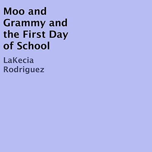 Moo and Grammy and the First Day of School audiobook cover art