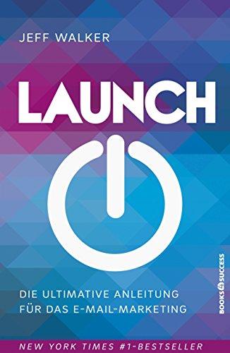 Launch: Die ultimative Anleitung für das E-Mail-Marketing