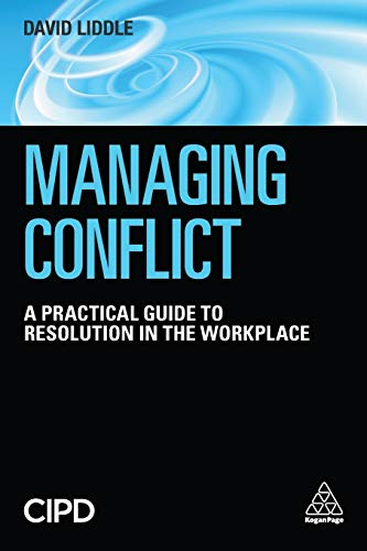 Compare Textbook Prices for Managing Conflict: A Practical Guide to Resolution in the Workplace 1 Edition ISBN 9780749480882 by Liddle, David