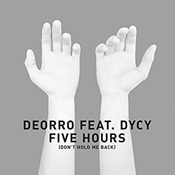 Five Hours (feat. DyCy) [Don't Hold Me Back]