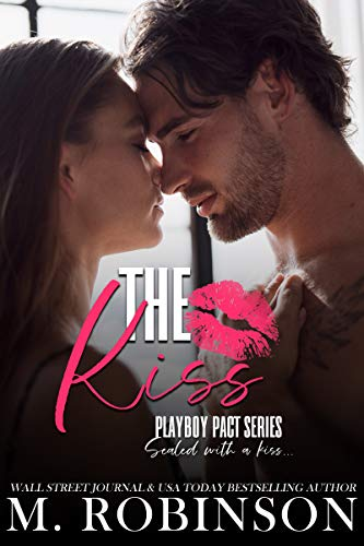 The Kiss : Friends to Lovers Romance (Playboy Pact)