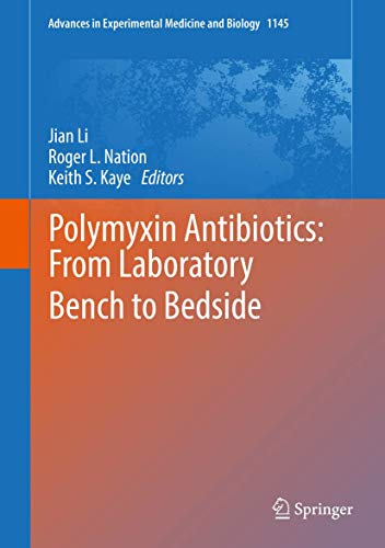 Polymyxin Antibiotics: From Laboratory Bench to Bedside (Advances in Experimental Medicine and Biology, 1145, Band 1145)