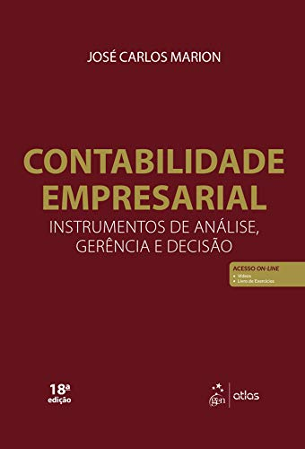 Contabilidade Empresarial - Instrumentos de Análise, Gerência e Decisão