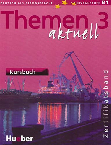 Themen aktuell 3 – Zertifikatsband: Deutsch als Fremdsprache / Kursbuch: Deutsch als Fremdsprache. Niveaustufe B 1