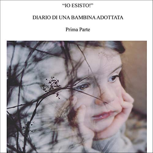 Io esisto     Diario di una bambina adottata              Di:                                                                                                                                 Alessia Risso                               Letto da:                                                                                                                                 Alessia Risso                      Durata:  22 min     Non sono ancora presenti recensioni clienti     Totali 0,0