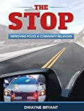 The STOP: Improving Police and Community Relations (English Edition)