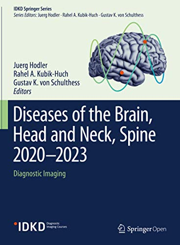 Diseases of the Brain, Head and Neck, Spine 2020–2023: Diagnostic Imaging (IDKD Springer Series) (English Edition)