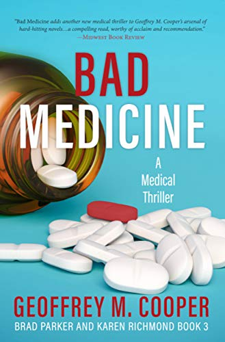 Bad Medicine: A Medical Thriller (Brad Parker and Karen Richmond Medical Thrillers) by [Geoffrey M.  Cooper]