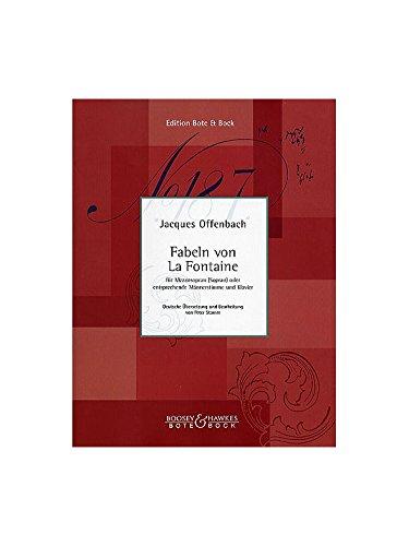 BOTE AND BOCK OFFENBACH JACQUES - FABELN VON LA FONTAINE - MEZZO-SOPRANO OR MEN\'S VOICE AND PIANO Partition classique Vocale - chorale Choeur et ensemble vocal