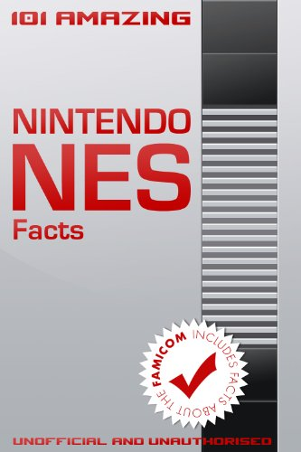 101 Amazing Nintendo NES Facts (Games Console History Book 2) (English Edition)