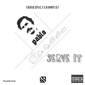Serve It (feat. Chammp187)