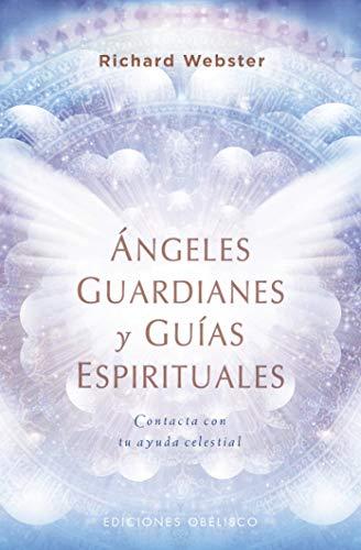 Ángeles guardianes y guías espirituales (Angeología)