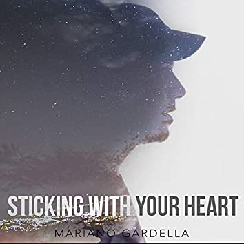 Sticking with Your Heart
