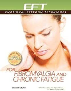 EFT for Fibromyalgia and Chronic Fatigue (Emotional Freedom Techniques)