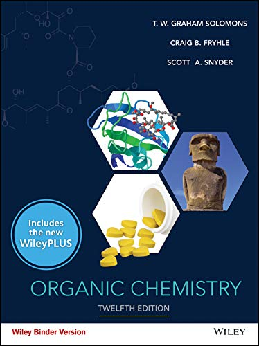 Compare Textbook Prices for Organic Chemistry, WileyPLUS NextGen Card with Loose-leaf Set Single Semester 12 Edition ISBN 9781119664635 by Solomons, T. W. Graham