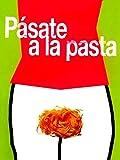 Pásate a la pasta