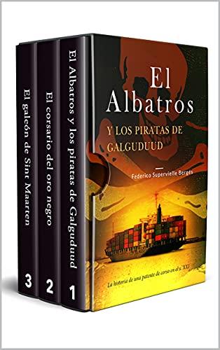 El Albatros | Libros 1-3: El Albatros y los piratas de Galguduud | El corsario del oro negro | El galeón de Sint Maarten PDF EPUB Gratis descargar completo