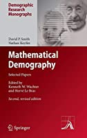 Mathematical Demography: Selected Papers (Demographic Research Monographs)