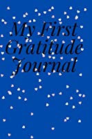 My First Gratitude Journal: Lined Notebook / Journal Gift, 110 Pages, 6*9, Soft Cover, Matte Finish