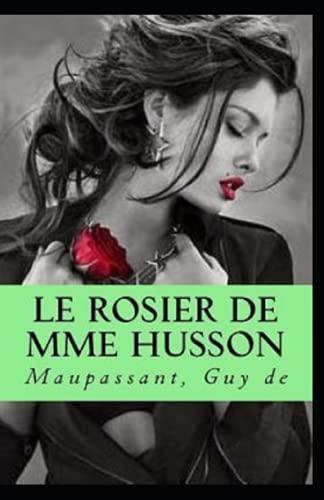 Le Rosier de Mme Husson Annoté