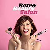 Retro Beauty Salon (Catchy Music in Retro Style for Hairdressing Salons, Beauty and Cosmetic Salons, as well as Wellness, Spa and Massage)