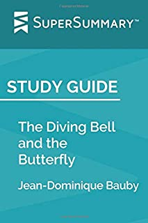 Study Guide: The Diving Bell and the Butterfly by Jean-Dominique Bauby (SuperSummary)