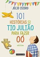101 Histórias do Tio Julião para Fazer OÓ (Portuguese Edition)