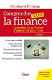 Comprendre toute la finance : L'essentiel de la finance d'entreprise pour tous (Hors...