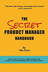The Secret Product Manager Handbook by Nils Davis