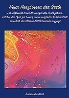 Neun HerzLinsen der Seele: Ein umfassend neuer Kontext fuer das Enneagramm, welcher den Pfad zur Essenz deiner ewiglichen Individualitaet innerhalb der UltimativGoettlichenLiebe aufzeigt