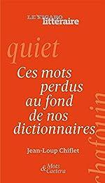 Ces mots perdus au fond de nos dictionnaires - Le Figaro littéraire