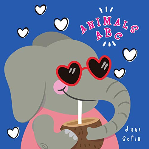 Animals ABC: Learning ABC English Animals Names From A to Z. For Kids Baby Toddlers And Preschool. Age 2 to 5 year. Elephant Cover Design (English Edition)