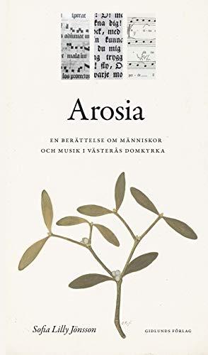 Arosia : en berättelse om människor och musik i Västerås domkyrka
