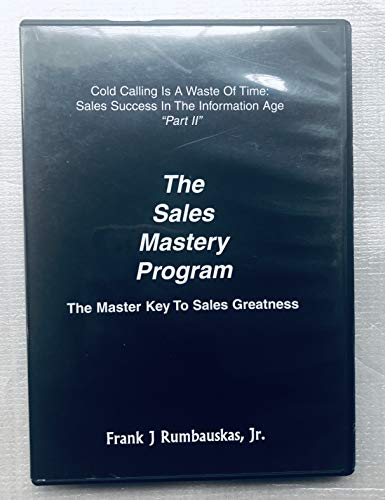 The Sales Mastery Program: The Master Key To Sales Greatness