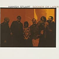 Sooner Or Later by Hamish Stuart (2000-04-11)