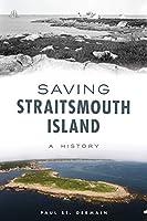 Saving Straitsmouth Island: A History