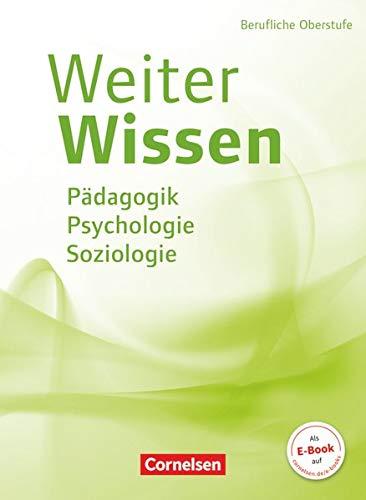 Weiterwissen - Soziales - Neubearbeitung: Pädagogik, Psychologie, Soziologie - Schülerbuch