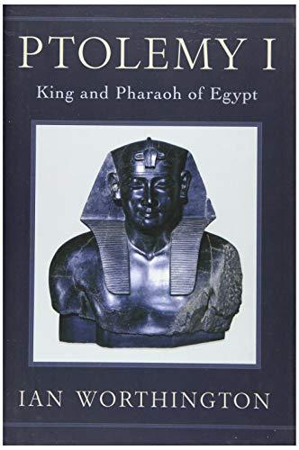 Ptolemy I: King and Pharaoh of Egypt